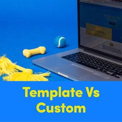 Template Veterinary Website vs. Custom Veterinary Website Design