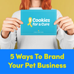 5 Ways To Successfully Brand Your Pet Business