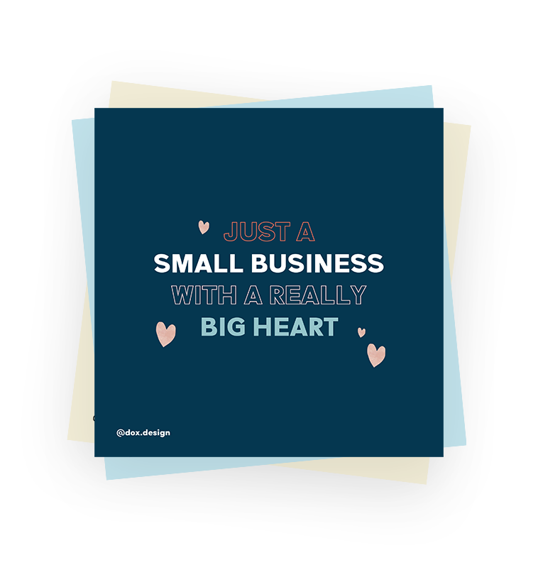 Just a small business with a really big heart