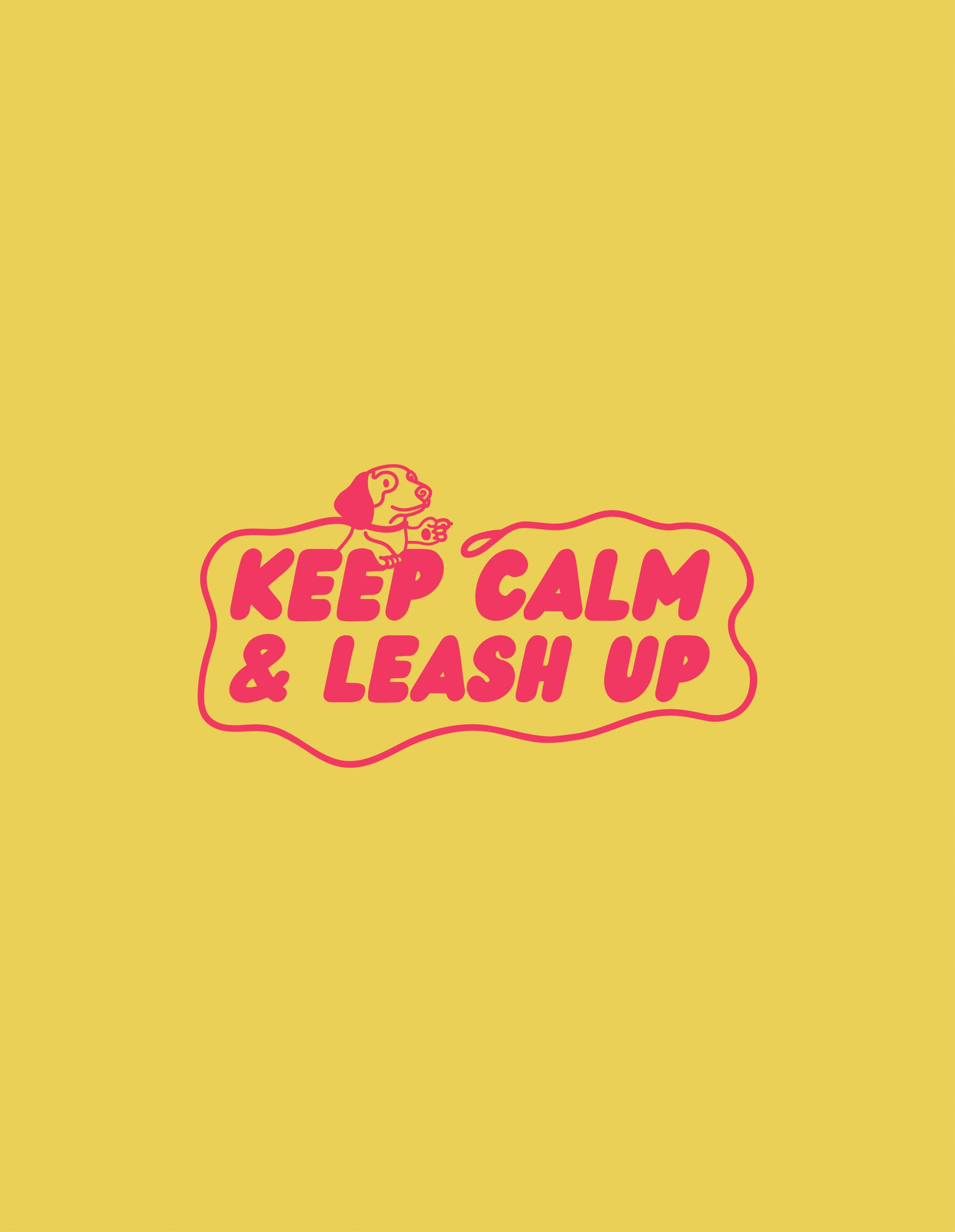 Keep Calm and Leash Up pink illustration